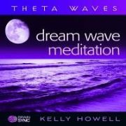Dream Wave Meditation - Kelly Howell